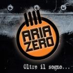 Cover : ARIAZERO – Oltre il Sogno …(2012)