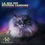 Cover : LA MIA PIU' STUPIDA CANZONE (Per gli youtuber, per i poser e per i leoni da tastiera) (2018)